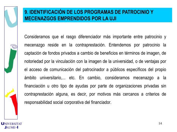 9. IDENTIFICACIN DE LOS PROGRAMAS DE PATROCINIO Y MECENAZGOS EMPRENDIDOS POR LA UJI