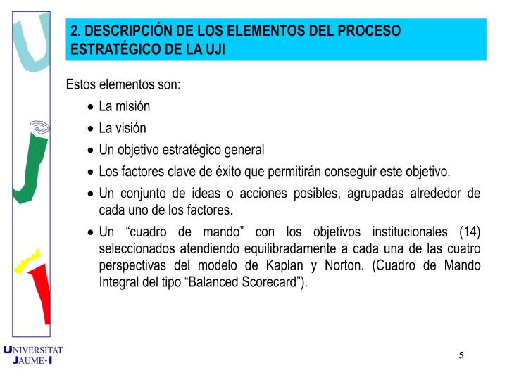 2. DESCRIPCIN DE LOS ELEMENTOS DEL PROCESO ESTRATGICO DE LA UJI