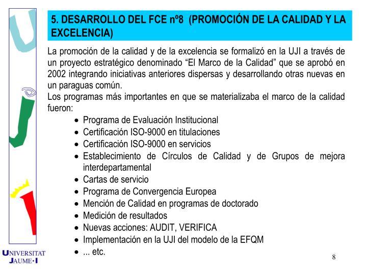 5. DESARROLLO DEL FCE n8  (PROMOCIN DE LA CALIDAD Y LA EXCELENCIA)