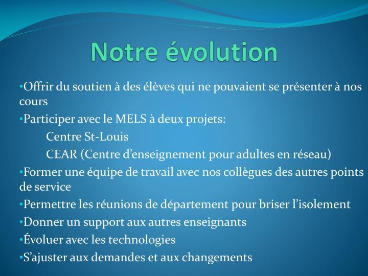 Notre évolution