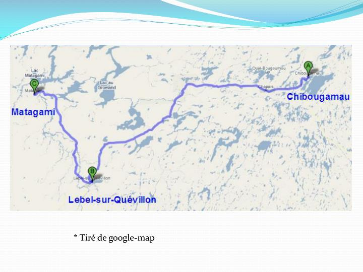 * Tiré de google-map