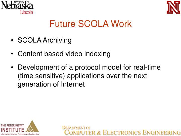 Future SCOLA Work