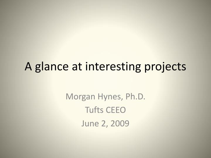 A glance at interesting projects