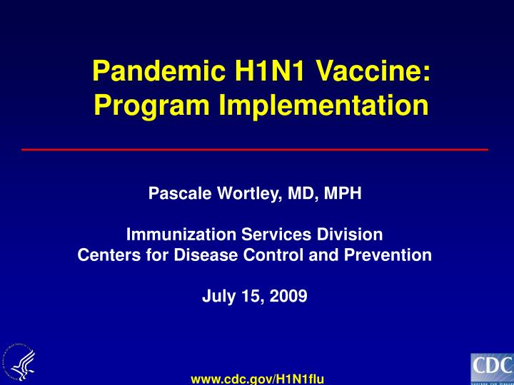 Pandemic H1N1 Vaccine: Program Implementation