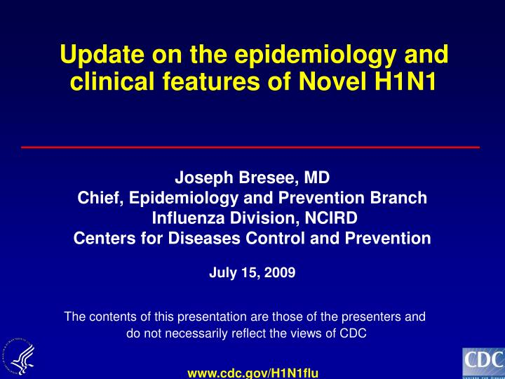 Update on the epidemiology and clinical features of Novel H1N1