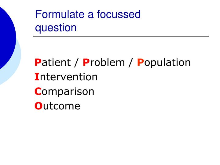 Formulate a focussed