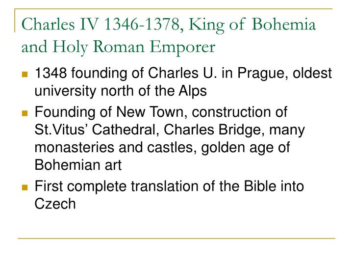 Charles IV 1346-1378, King of Bohemia and Holy Roman Emporer