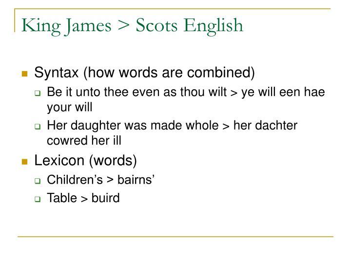 King James > Scots English
