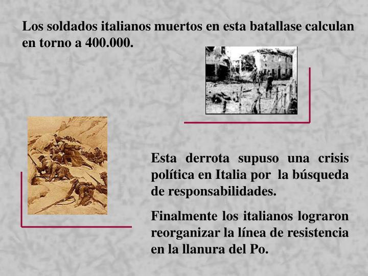 Los soldados italianos muertos en esta batallase calculan en torno a 400.000.