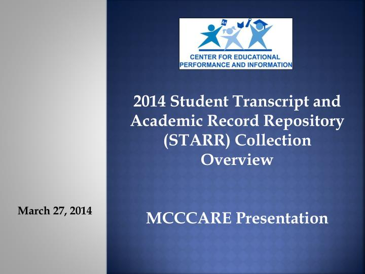 2014 Student Transcript and Academic Record Repository (STARR) Collection Overview