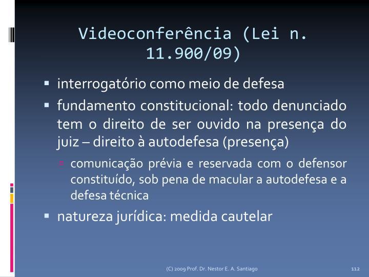 Videoconferência (Lei n. 11.900/09)