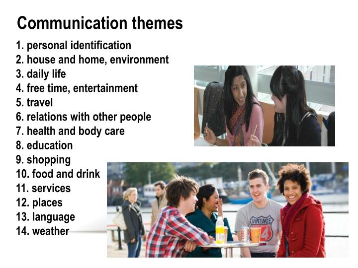 Communication themes