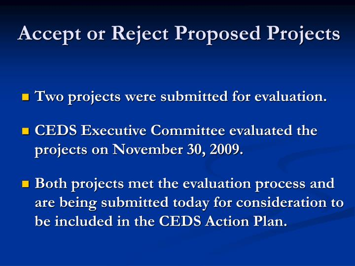 Accept or Reject Proposed Projects