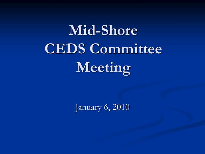 Mid shore ceds committee meeting