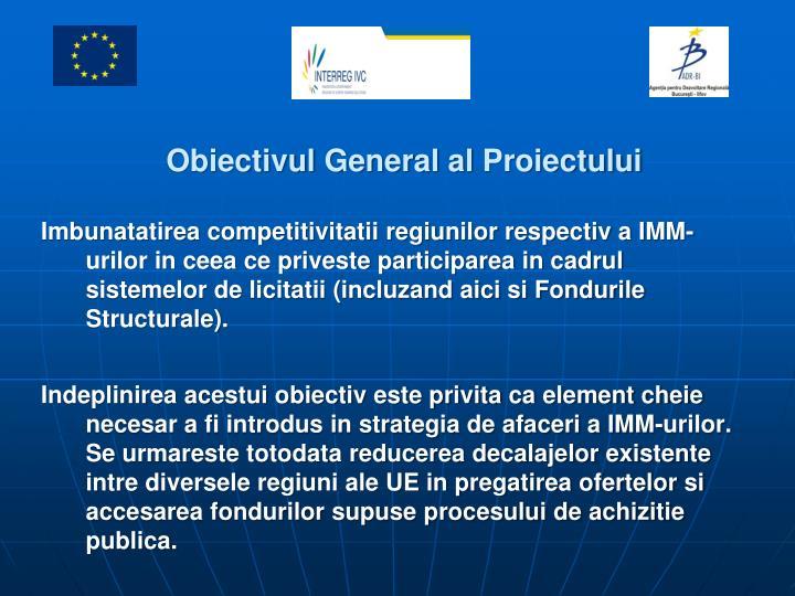Obiectivul General al Proiectului