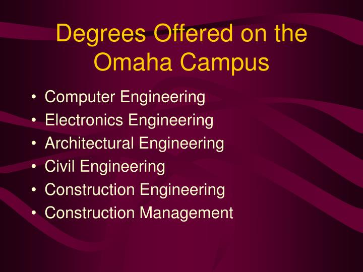 Degrees Offered on the Omaha Campus