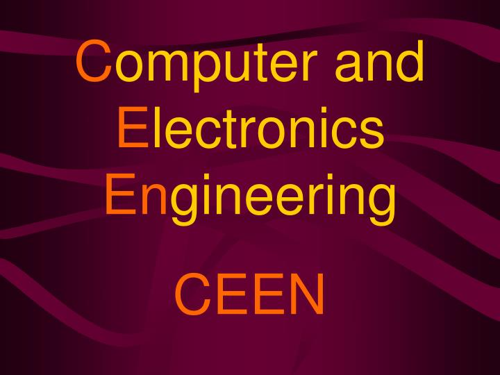 C omputer and e lectronics en gineering ceen