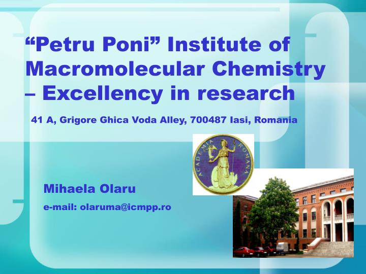 """Petru Poni"" Institute of Macromolecular Chemistry – Excellency in research"
