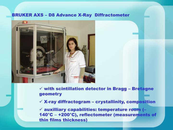 BRUKER AXS – D8 Advance X-Ray  Diffractometer