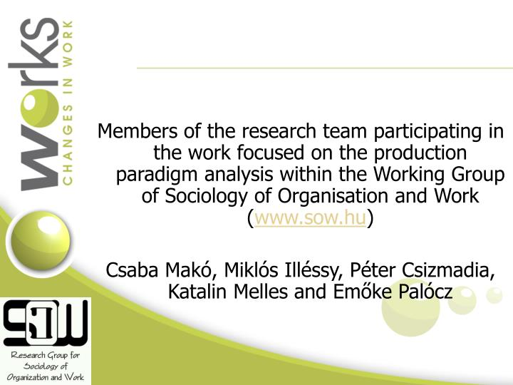 Members of the research team participating in the work focused on the production paradigm analysis within the Working Group of Sociology of Organisation and Work (