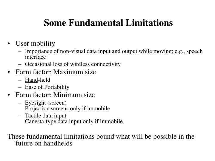 Some Fundamental Limitations
