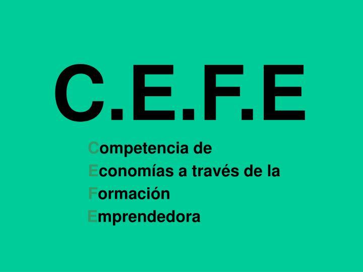 C.E.F.E