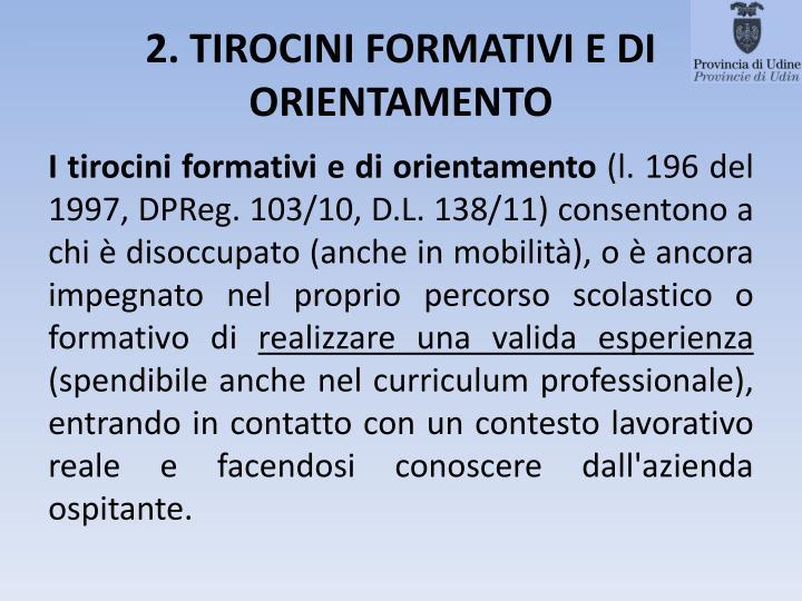 2. TIROCINI FORMATIVI E DI ORIENTAMENTO