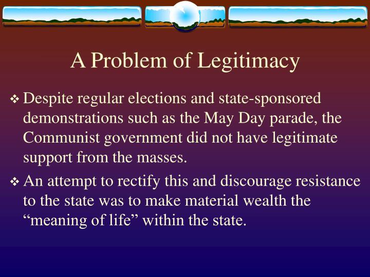 A Problem of Legitimacy