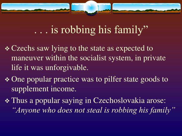 """. . . is robbing his family"""""""