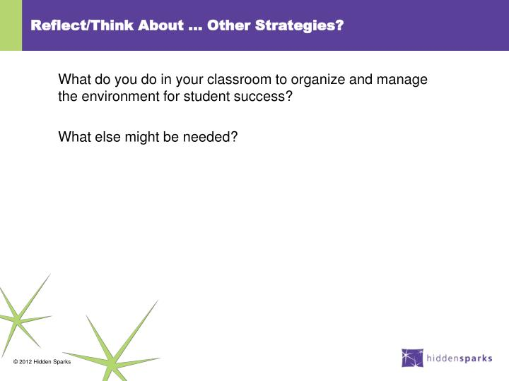 Reflect/Think About … Other Strategies?