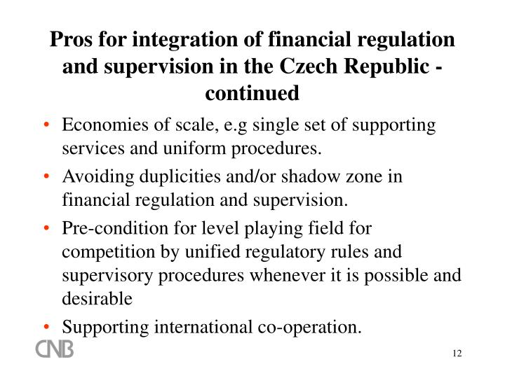 Pros for integration of financial regulation and supervision in the Czech Republic - continued