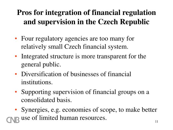 Pros for integration of financial regulation and supervision in the Czech Republic
