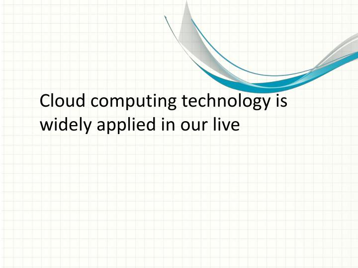 Cloud computing technology is widely applied in our live