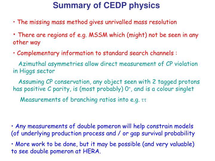 Summary of CEDP physics