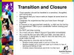transition and closure