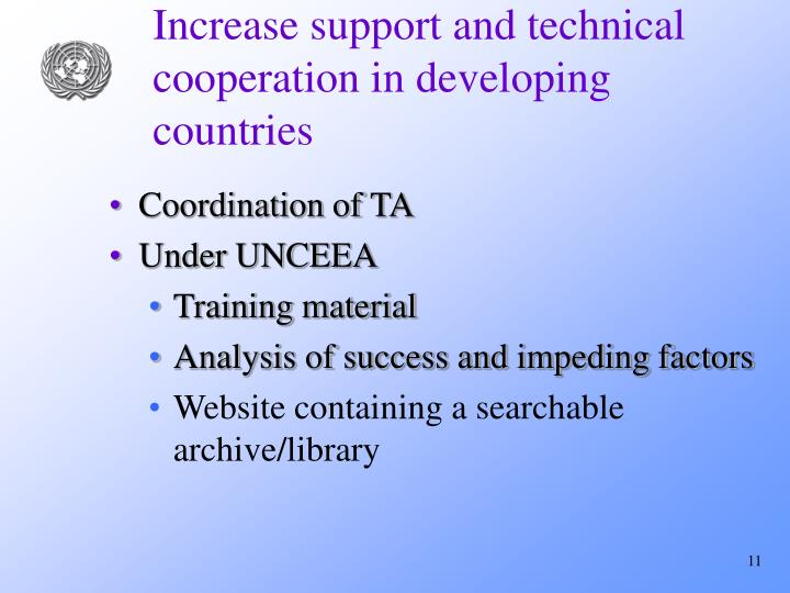 Increase support and technical cooperation in developing countries