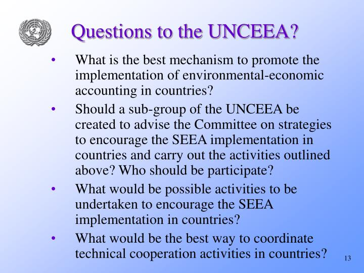 Questions to the UNCEEA?