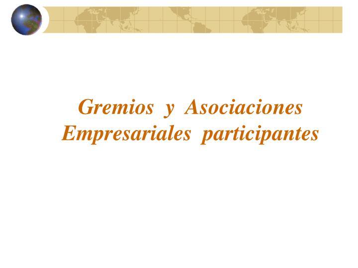 Gremios  y  Asociaciones Empresariales  participantes