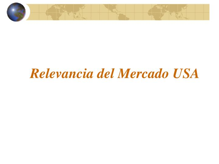 Relevancia del Mercado USA