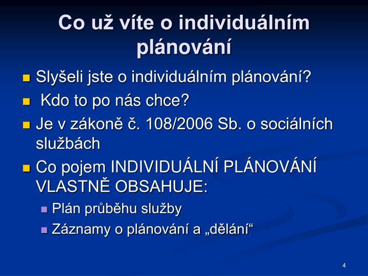 Co už víte o individuálním plánování