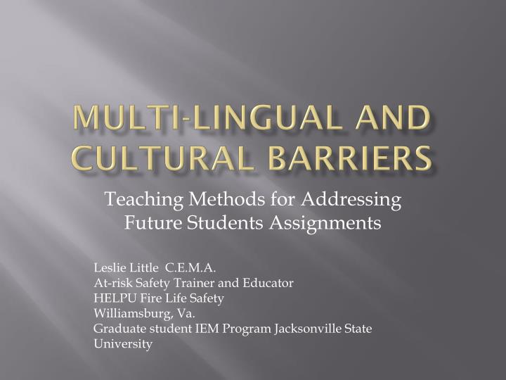 Multi lingual and cultural barriers