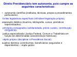 direito previdenci rio tem autonomia pois cumpre as seguintes caracter sticas