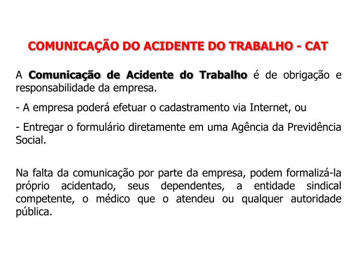 COMUNICAÇÃO DO ACIDENTE DO TRABALHO - CAT
