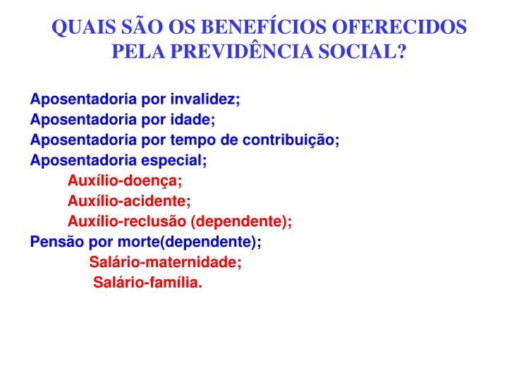 QUAIS SÃO OS BENEFÍCIOS OFERECIDOS PELA PREVIDÊNCIA SOCIAL?