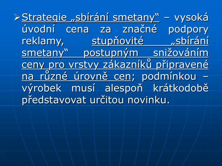 """Strategie """"sbírání smetany"""""""