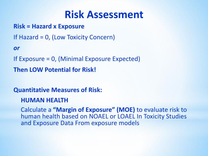 Risk = Hazard x Exposure