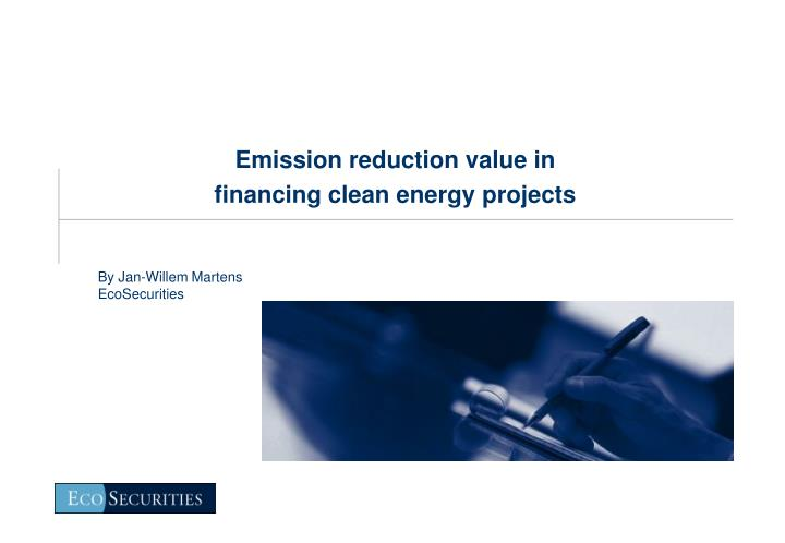 Emission reduction value in financing clean energy projects