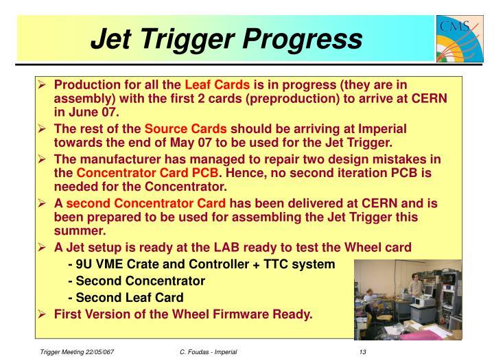 Jet Trigger Progress