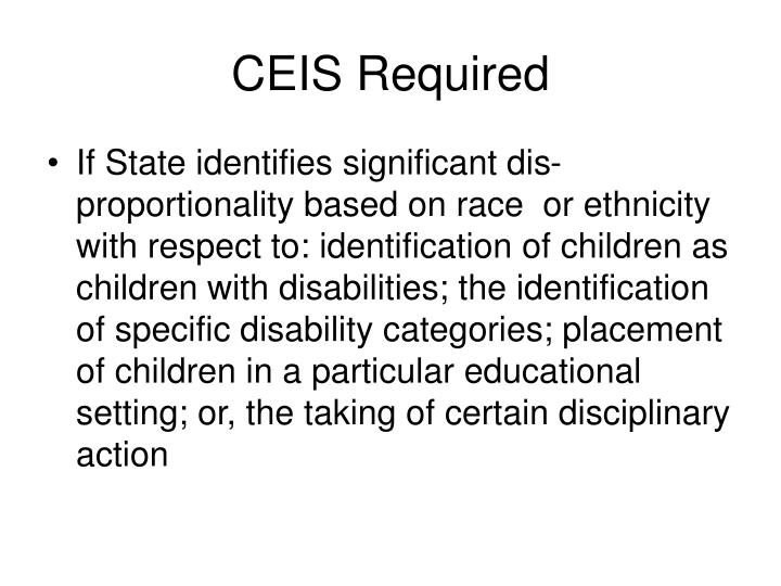 Ceis required