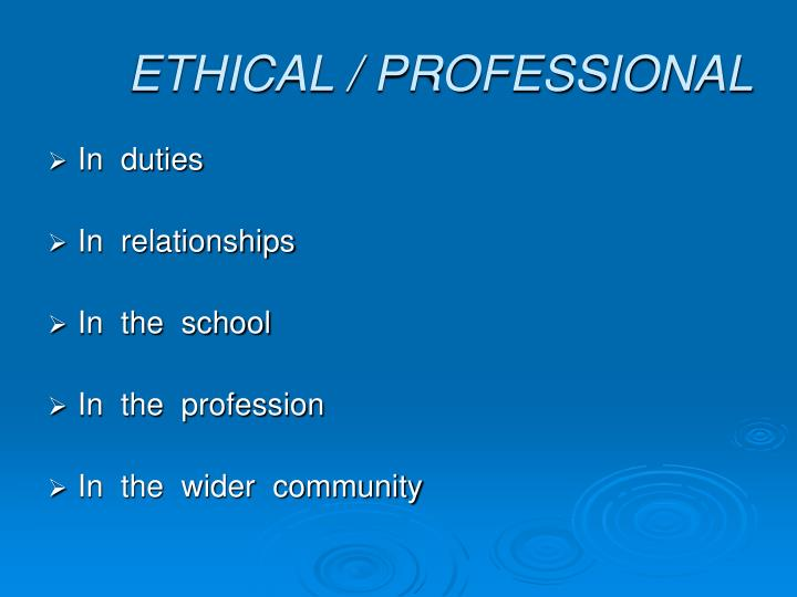 ETHICAL / PROFESSIONAL